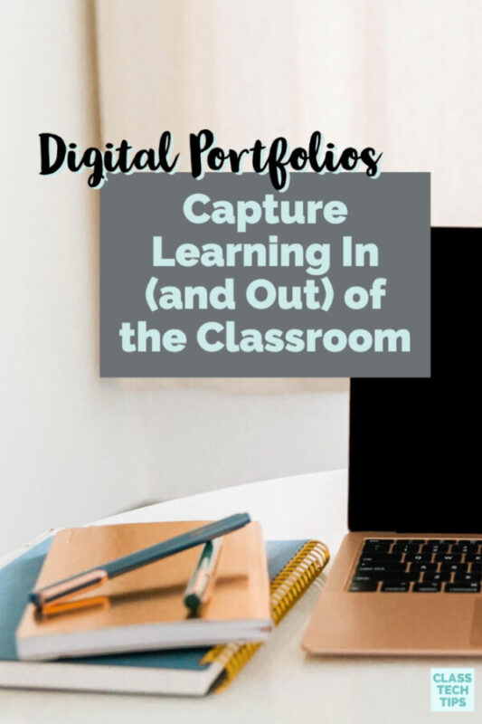 Learn how to use a Digital Portfolio with students both inside (and outside) the classroom as you help them capture and share their learning.