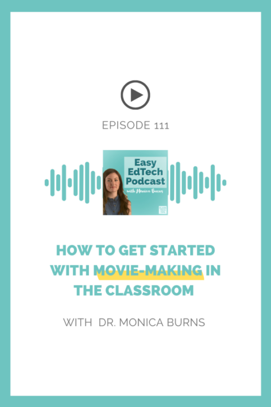 In this episode, I share my favorite tips for getting started with movie-making and some of my favorite tools for supporting your students.
