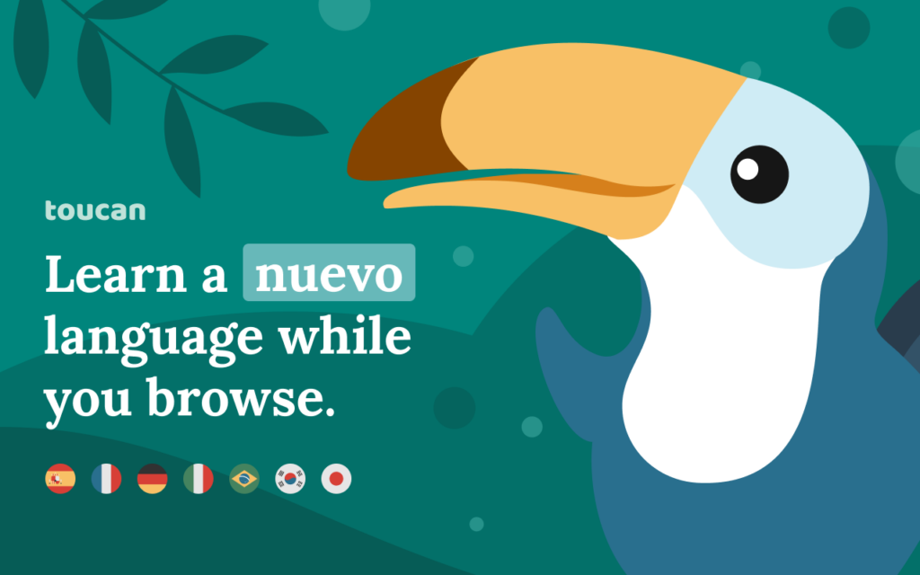 Learn a new language using the Toucan Chrome extension.