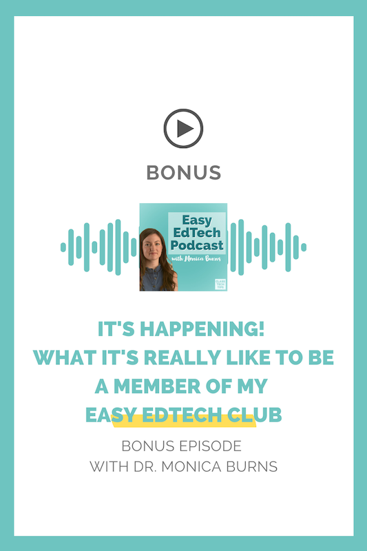 In this episode, you'll hear what it is really like to be a member of the Easy EdTech Club, my special site for educators.