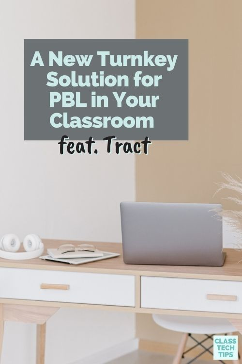 Learn how to try out PBL in your classroom with the support of Tract's platform and community for student creators.